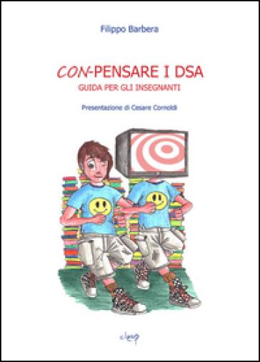 Con-pensare i DSA. Guida per insegnanti - Filippo Barbera |