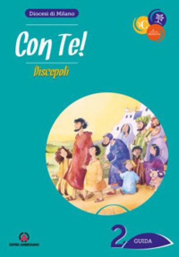 Con te!. 2: Discepoli. Guida - Arcidiocesi di Milano pdf epub