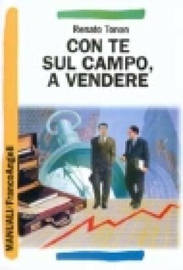 Con te sul campo, a vendere - Renato Tonon | Thecosgala.com