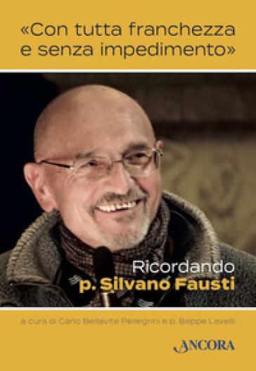 «Con tutta franchezza e senza impedimento». Ricordando p. Silvano Fausti - C. Bellavite Pellegrini |