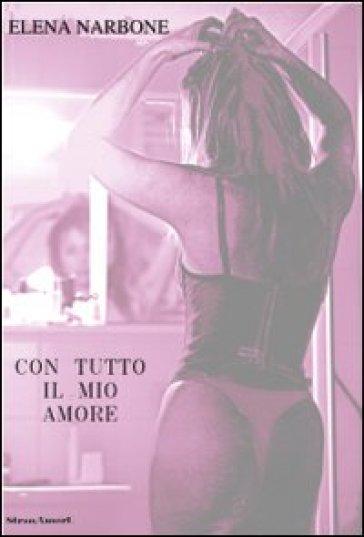 Con tutto il mio amore - Elena Narbone |