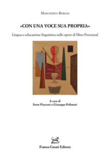 «Con una voce sua propria». Lingua ed educazione linguistica nelle opere di Dino Provenzal - Margherita Borghi | Ericsfund.org