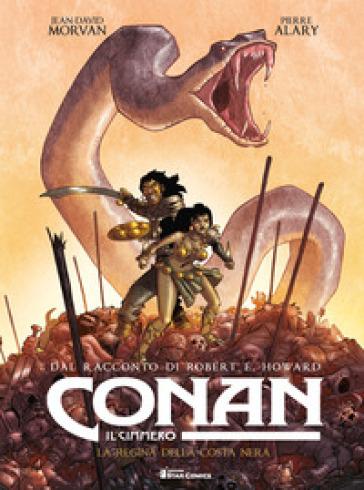 Conan il cimmero. 1: La regina della costa nera - Robert E. Howard |