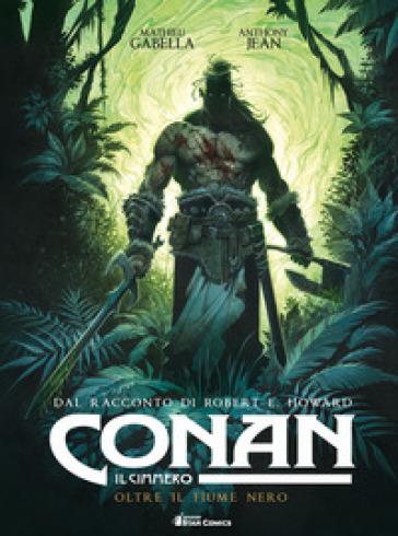 Conan il cimmero. 3: Oltre il fiume nero - Robert E. Howard  