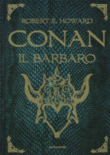 Conan il barbaro - Robert E. Howard |