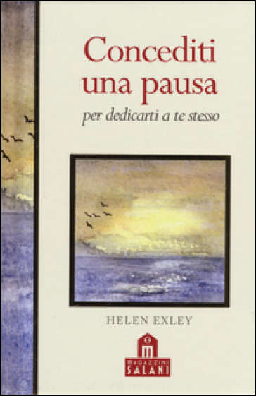 Concediti una pausa per dedicarti a te stesso - Helen Exley   Ericsfund.org