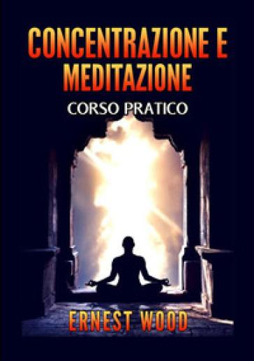 Concentrazione e meditazione. Corso pratico - Ernest Wood   Jonathanterrington.com