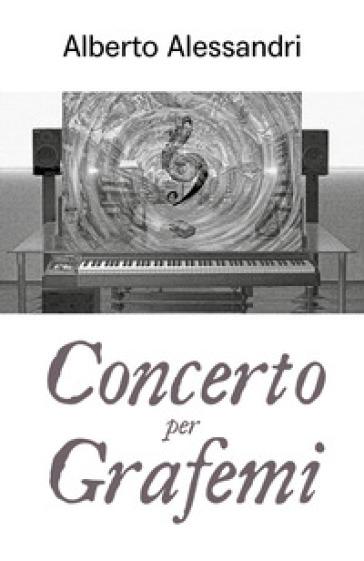 Concerto per grafemi - Alberto Alessandri |