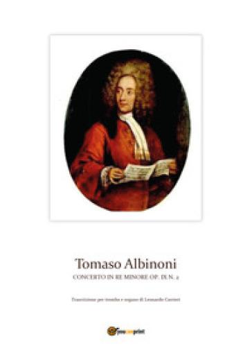 Concerto in re minore op. IX n. 2 - Tomaso Albinoni | Rochesterscifianimecon.com