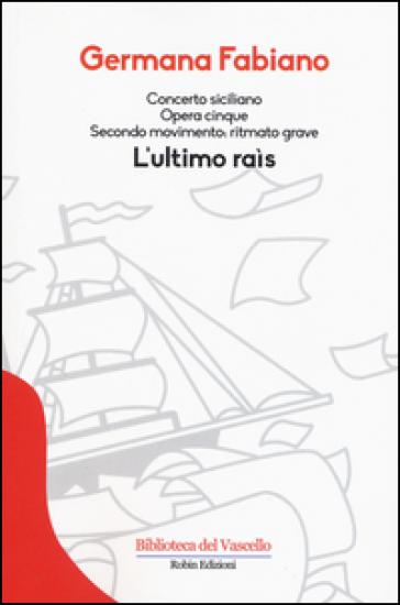 Concerto siciliano opera cinque. L'ultimo rais - Germana Fabiano |
