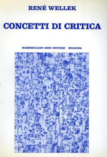 Concetti di critica - René Wellek |