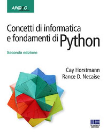 Concetti di informatica e fondamenti di Python - Cay S. Horstmann | Thecosgala.com