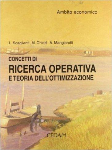 Concetti di ricerca operativa e teoria dell'ottimizzazione. Ambito economico. Per gli Ist. Tecnici commerciali - Luciano Scaglianti | Kritjur.org