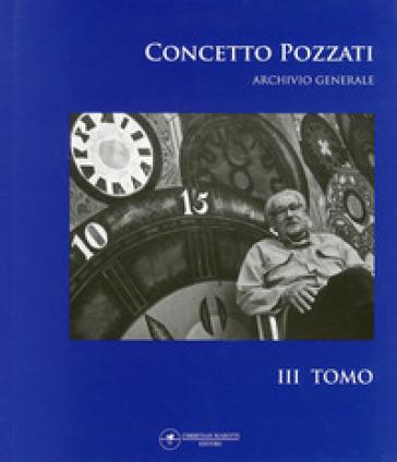 Concetto Pozzati. Archivio generale. 3.