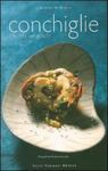 Conchiglie. Il buono nel guscio - Nicolas Lemonnier | Rochesterscifianimecon.com