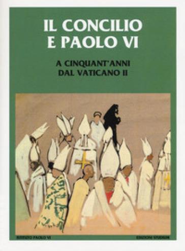 Il Concilio e Paolo VI. A cinquant'anni dal Vaticano II - E. Rosanna | Kritjur.org