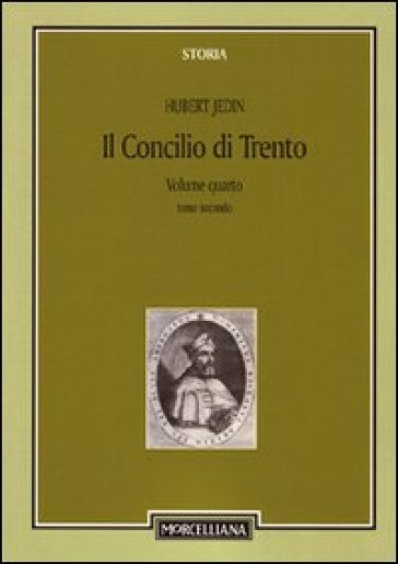 Il Concilio di Trento. 4.Il terzo periodo e la conclusione. Superamento della crisi - Hubert Jedin   Jonathanterrington.com