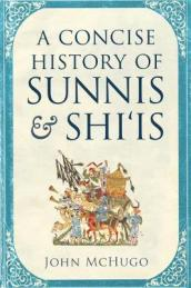 A Concise History of Sunnis and Shi is