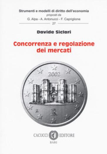 Concorrenza e regolazione dei mercati - Davide Siclari |