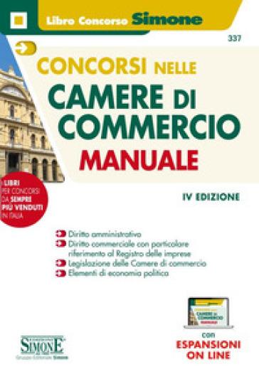Concorsi nelle Camere di Commercio. Manuale. Con espansioni online