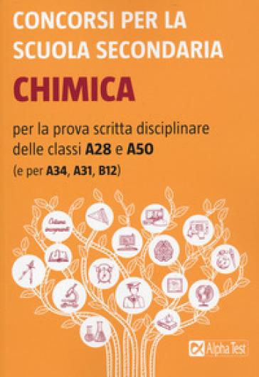 Concorsi per la scuola secondaria. Chimica per la prova scritta disciplinare delle classi A28 e A50 (e per A34, A31, B12)