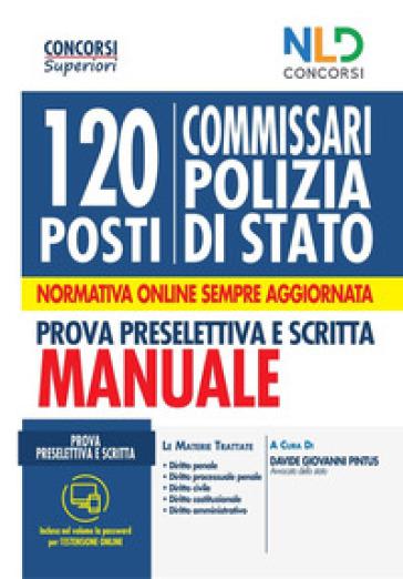 Concorso 120 posti Commissario Polizia Di Stato. Manuale completo per la prova preselettiva e scritta