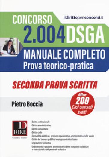 Concorso 2004 DSGA. Manuale completo. Prova teorico-pratica. Casi concreti svolti. Seconda prova scritta - Pietro Boccia | Ericsfund.org