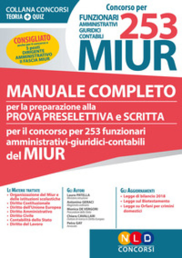 Concorso per 253 funzionari amministrativi, giuridici, contabili MIUR. Manuale completo per la preparazione alla prova preselettiva e scritta - Laura Patella |