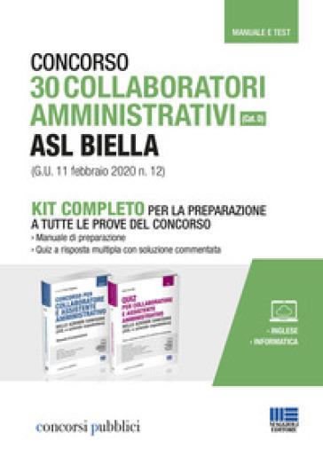Concorso 30 collaboratori amministrativi ASL Biella (cat. D) (G.U. 11 febbraio 2020 n. 12). Kit completo per la preparazione a tutte le prove del concorso. Con aggiornamento online - Ivano Cervella |