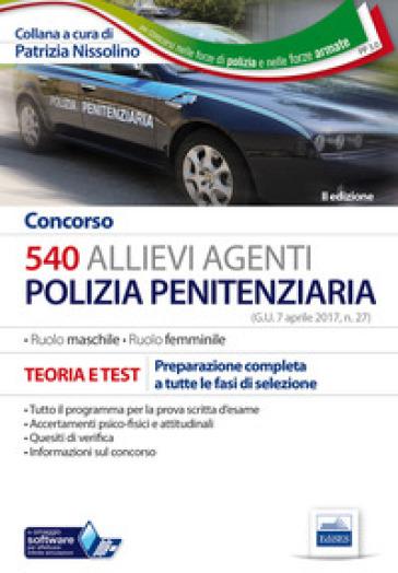 Concorso 540 allievi agenti polizia penitenziaria. Con Contenuto digitale per download e accesso on line - P. Nissolino |