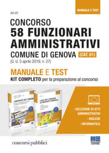 Concorso 58 funzionari amministrativi Comune di Genova (Cat. D1). Manuale e test. Kit completo per la preparazione al concorso