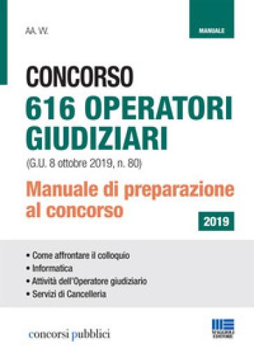 Concorso 616 operatori giudiziari. Manuale di preparazione al concorso -  pdf epub