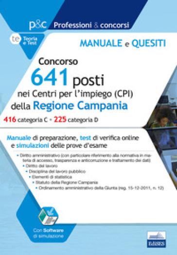 Concorso 641 posti nei CPI della Regione Campania. Prova preselettiva. Manuale di preparazione. Con software di simulazione