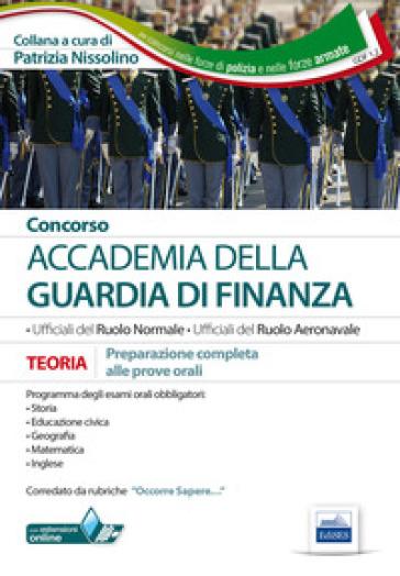 Concorso Accademia della Guardia di Finanza. Prove orali - P. Nissolino |