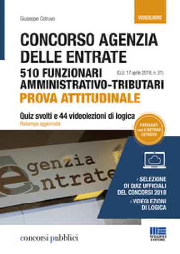 Concorso Agenzia delle Entrate. 510 funzionari amministrativo-tributari. Prova attitudinale - Giuseppe Cotruvo |