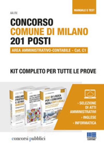 Concorso Comune di Milano. 201 posti area amministrativo-contabile. Cat. C1. Kit completo per tutte le prove