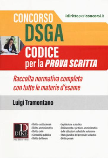 Concorso DSGA. Codice per la prova scritta. Raccolta normativa completa con tutte le materie d'esame - Luigi Tramontano pdf epub