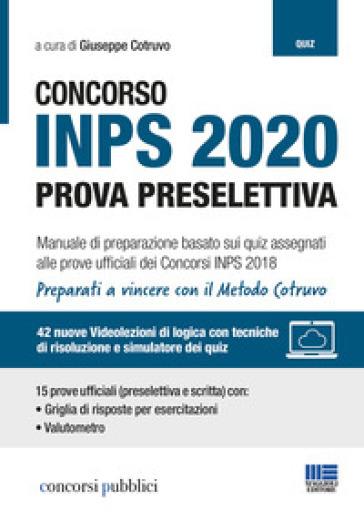 Concorso INPS 2020. Prova preselettiva. Manuale di preparazione basato sui quiz assegnati alle prove ufficiali dei Concorsi INPS 2018. Con videolezioni - G. Cotruvo pdf epub