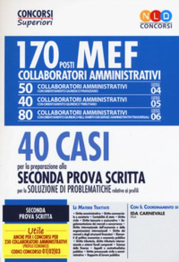 Concorso MEF. 170 collaboratori amministrativi. 40 casi per la preparazione alla seconda prova scritta per la soluzione di problematiche relative ai profili