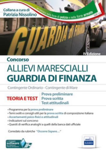 Concorso Marescialli Guardia di finanza. Prova preliminare, prova scritta di italiano, test attitudinali - P. Nissolino pdf epub