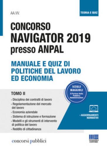 Concorso Navigator 2019 presso ANPAL. 2: Manuale e quiz di politiche del lavoro ed economia - G. Cotruvo | Thecosgala.com