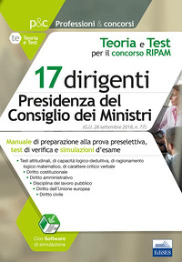 Concorso RIPAM per 17 dirigenti Presidenza Consiglio dei Ministri. Teoria e test per la preselezione. Con software di simulazione