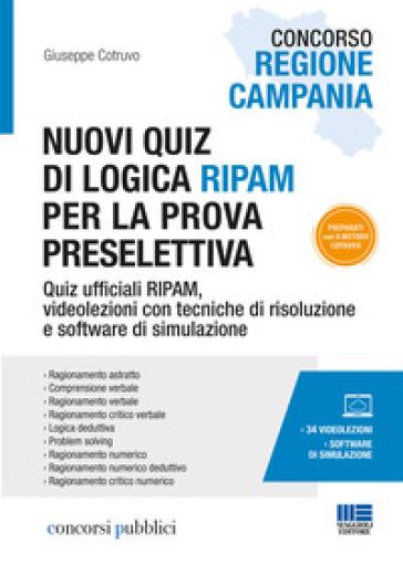 Concorso Regione Campania. Nuovi quiz di logica RIPAM per la prova preselettiva. Con videolezioni e software di simulazione - Giuseppe Cotruvo |