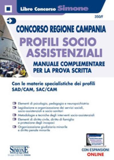 Concorso Regione Campania. Profili socio assistenziali. Manuale complementare per la prova scritta. Con espansione online