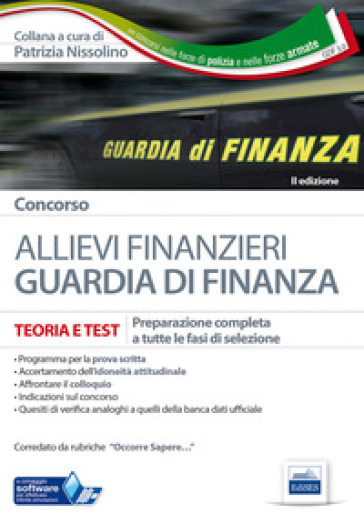Concorso allievi finanzieri nella Guardia di Finanza. Teoria e test per tutte le fasi di selezione. Con software di simulazione - P. Nissolino |
