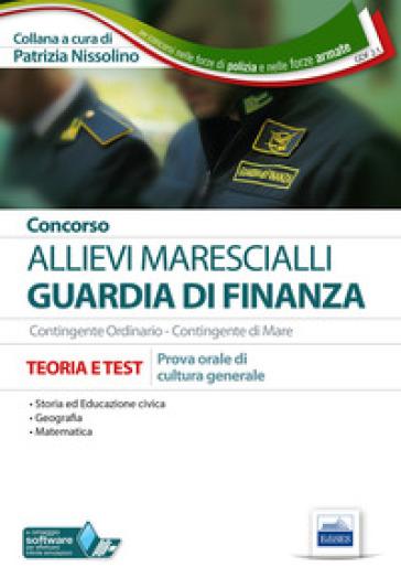 Concorso allievi marescialli Guardia di Finanza. Prova orale di cultura generale. Teoria e test - P. Nissolino |