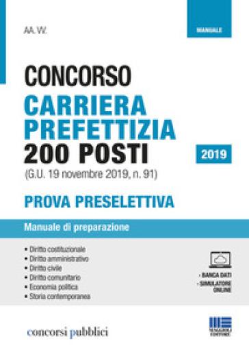 Concorso carriera prefettizia 200 posti (G.U. 19 novembre 2019, n. 91). Prova preselettiva. Manuale di preparazione -  pdf epub