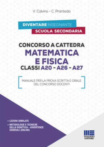 Concorso a cattedra matematica e fisica. Classi A20, A26, A27 - V. Calvino |