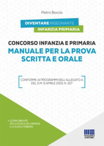 Concorso infanzia e primaria. Manuale per la prova scritta e orale - Pietro Boccia |
