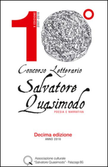 Concorso letterario Salvatore Quasimodo. Poesie e narrativa. 10ª edizione